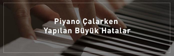 Piyano-Çalarken-Yapılan-Büyük-Hatalar